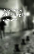 How Mobile Advertising Is Effective by wing37ben