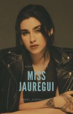 Miss Jauregui (Kidfic) by Sweet_DispositionLJ