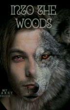 Book 1: Into the Woods | Larry Stylinson [Werewolf AU] [Traducción al Español] de LoveAndKisses23