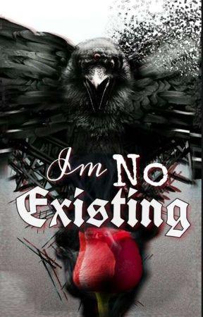 Im No Existing by death_stalker26