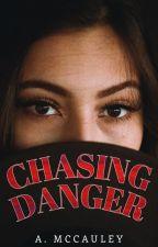 Chasing Danger by ashley96mc