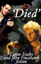 'Died' ~Layne Staley and John Frusciante story by FruStaleyLover