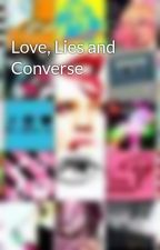 Love, Lies and Converse by yeahyeahyeah