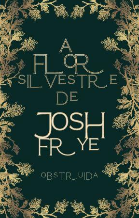 ✓ a flor silvestre de josh frye. by sonoridade