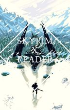 Skyrim X Reader Oneshots ~Requests Open~ by Angels_Arrow