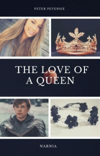 The Love Of A Queen (Peter Pevensie love story) cover