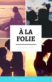 À la folie   3 Reconstruction (Terminée) cover