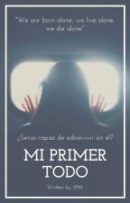 Mi Primer Todo by sweetgirl_9903