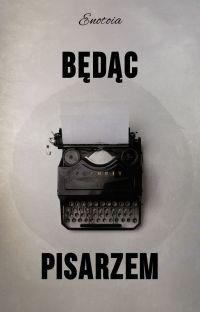 Będąc pisarzem cover