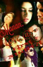 Manan: Love At First NIGHT?! by Rajnandini4u