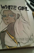 White Girl [Voltron Fanfic] by Ficteon