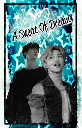 A Sweat Of Dream [Kim Nam Joon] by MinMinBlack