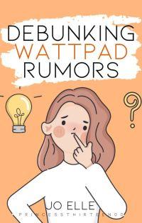 Debunking Wattpad Rumors cover