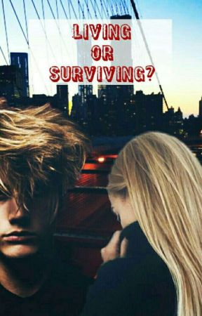 Living or Surviving? by TanDreamWrite