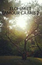 ELOHIM ET L'AMOUR CA FAIS 2 by JUSTMOIII