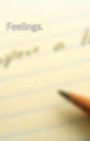 Feelings. by LeAchele