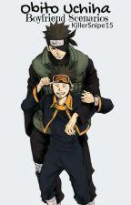 Obito Uchiha Boyfriend Scenarios [Modern] by KillerSnipe15