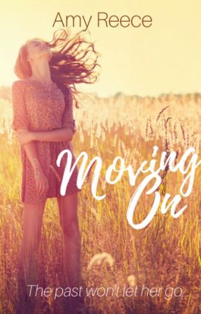 Moving On by AmyLReece