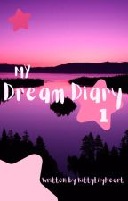My Dream Diary by KittyLilyHeart