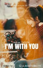 I'm with you | seulrene by soulyneternity