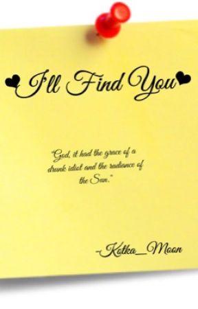 I'll Find You (O L D) by Kotka_Moon