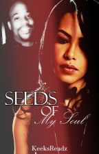 Seed of My Soul by KeyGotSauce