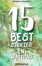 15 Best Stories In Wattpad by baeklalight