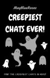 Creepiest Chats Ever! cover