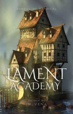 The Chronicles Inside Lament Academy ni Im_Vena