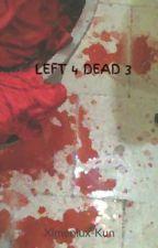 LEFT 4 DEAD 3 by Ximeniux-Kun
