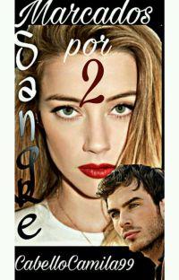 MARCADOS POR SANGRE #2 [Completa Y En Edición] cover