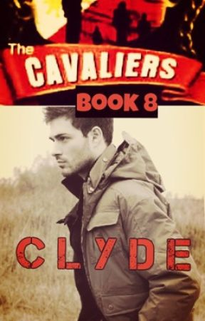 The Cavaliers: CLYDE by mydearwriter
