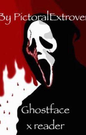 Ghostface x reader by pictoralExtrovert