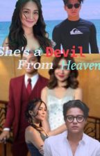 She's a Devil from Heaven (COMPLETE)  by maicajay2001