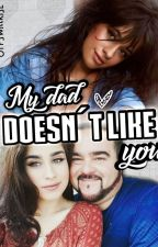 My Dad Doesn't Like You(Camren-short story) by otpswillrise