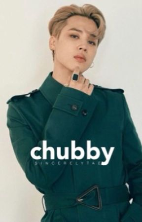 Chubby | Jimin BTS [ON HOLD] by sincerelytae