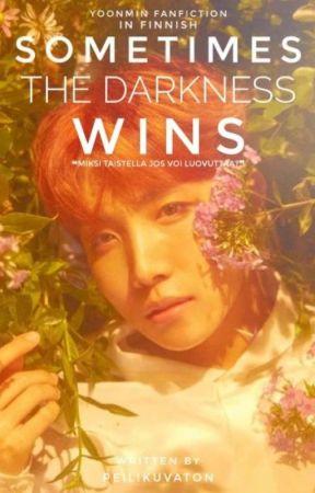 Sometimes the Darkness Wins ➳ BTS by peilikuvaton