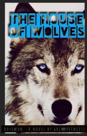 The House Of Wolves (BxM/Mpreg/Werewolf) by GrimmPrincess
