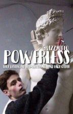 Powerless// gawsten by dizzyotto