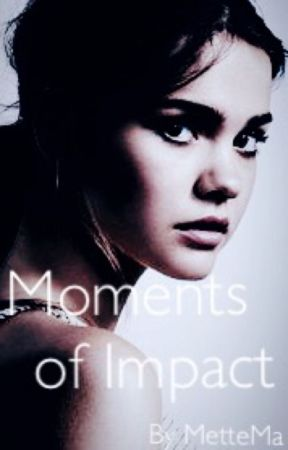 Moments of Impact H.S. A.U. by MetteMA