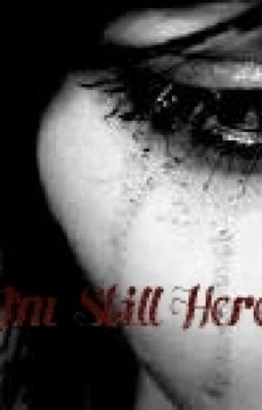 I'm Still Here by DaBoss29