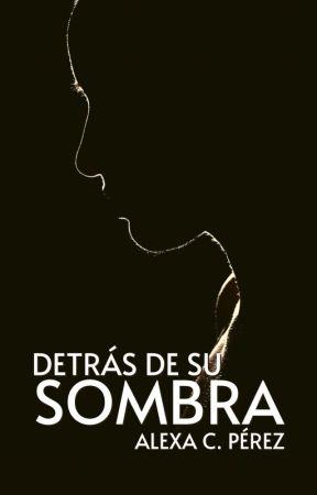 Detrás de su sombra © by cperezalexa