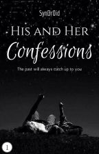 His and Her Confessions | Completed by SynDr0id