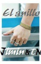 EL ANILLO (Jimin & TN) by LeeYoomin8