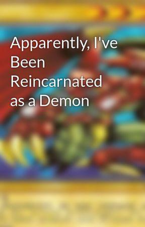 Apparently, I've Been Reincarnated as a Demon by A_Samhildanach