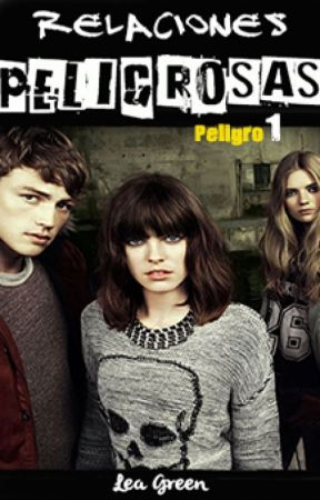 Serie Peligro 01 - Relaciones Peligrosas by LeaGreen