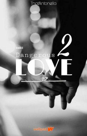 Dangerous Love 2 #Wattys2018 by thatantonella