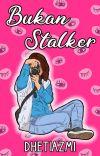 Bukan Stalker [End] cover