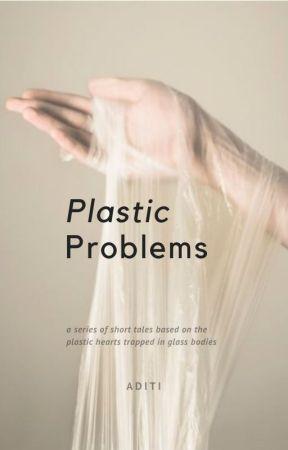 Plastic Problems by _screamer