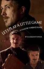 Let's Play A Little Game § Petyr Baelish by madeleineyunker